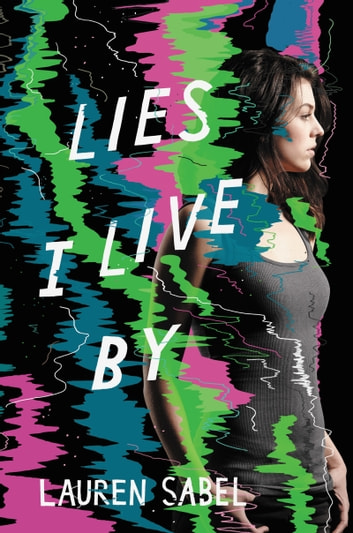 Lies I Live By ebook by Lauren Sabel