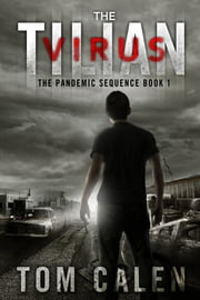 The Tilian Virus - The Pandemic Sequence Book 1 ebook by Tom Calen