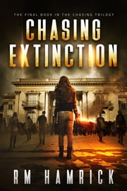 Chasing Extinction ebook by R.M. Hamrick