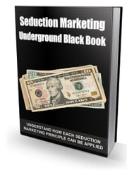 Seduction Marketing Underground Black Book ebook by Anonymous