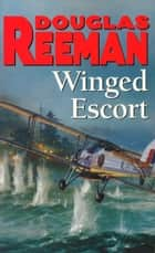 Winged Escort ebook by Douglas Reeman