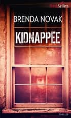 Kidnappée ebook by Brenda Novak