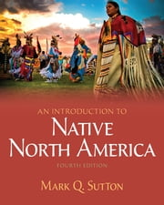 Introduction to Native North America ebook by Mark Sutton