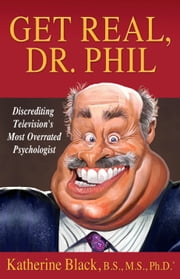 Get Real, Dr. Phil ebook by Katherine Black