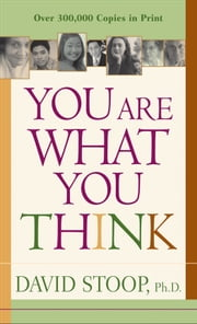 You Are What You Think ebook by David Stoop
