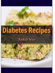 Diabetes Recipes: 101 Delicious, Nutritious, Low Budget, Mouthwatering Diabetes Recipes Cookbook ebook by Heviz's