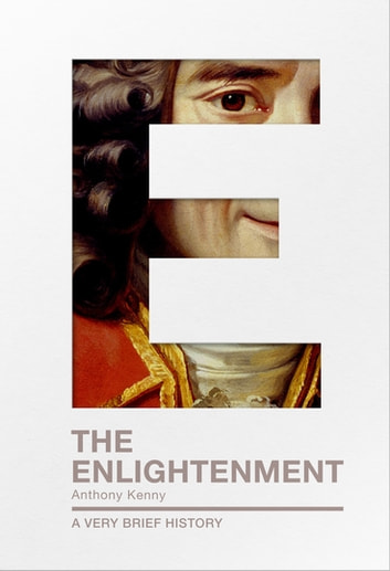 The Enlightenment - A Very Brief History ebook by Sir Anthony Kenny