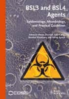 BSL3 and BSL4 Agents ebook by Mandy Elschner,Sally Cutler,Manfred Weidmann,Patrick Butaye