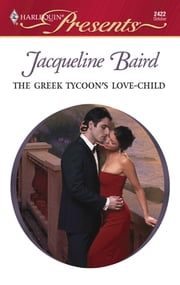 The Greek Tycoon's Love-Child ebook by Jacqueline Baird