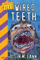 Wired Teeth ebook by Oisín McGann