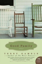Good Family - A Novel ebook by Ms. Terry Gamble