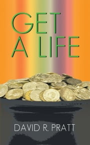 Get a Life ebook by David R. Pratt