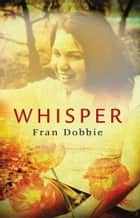 Whisper ebooks by Fran Dobbie