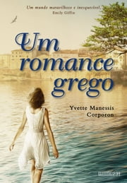 Um romance grego ebook by Yvette Manessis Corporon