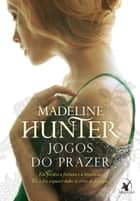 Jogos do prazer ebook by Madeline Hunter