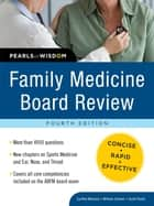 Family Medicine Board Review: Pearls of Wisdom, Fourth Edition ebook by Cynthia M. Waickus, William A. Schwer, Scott H. Plantz