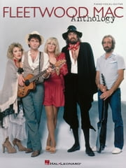 Fleetwood Mac - Anthology Songbook ebook by Fleetwood Mac