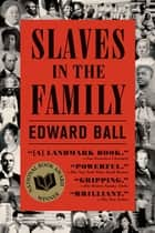 Slaves in the Family ebook by Edward Ball