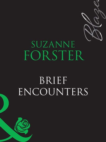 Brief Encounters (Mills & Boon Blaze) ebook by Suzanne Forster