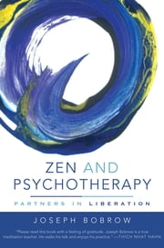 Zen and Psychotherapy: Partners in Liberation ebook by Joseph Bobrow