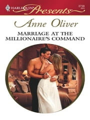 Marriage at the Millionaire's Command ebook by Anne Oliver