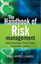 The Handbook of Risk Management ebook by Philippe Carrel