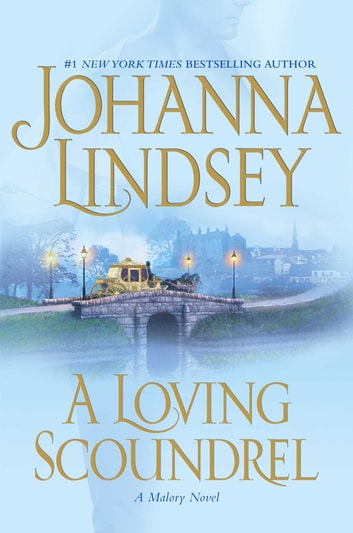 A Loving Scoundrel - A Malory Novel ebook by Johanna Lindsey