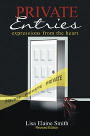 Private Entries - expressions from the heart ebook by Lisa Elaine Smith