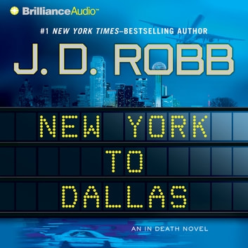 New York to Dallas audiobook by J. D. Robb
