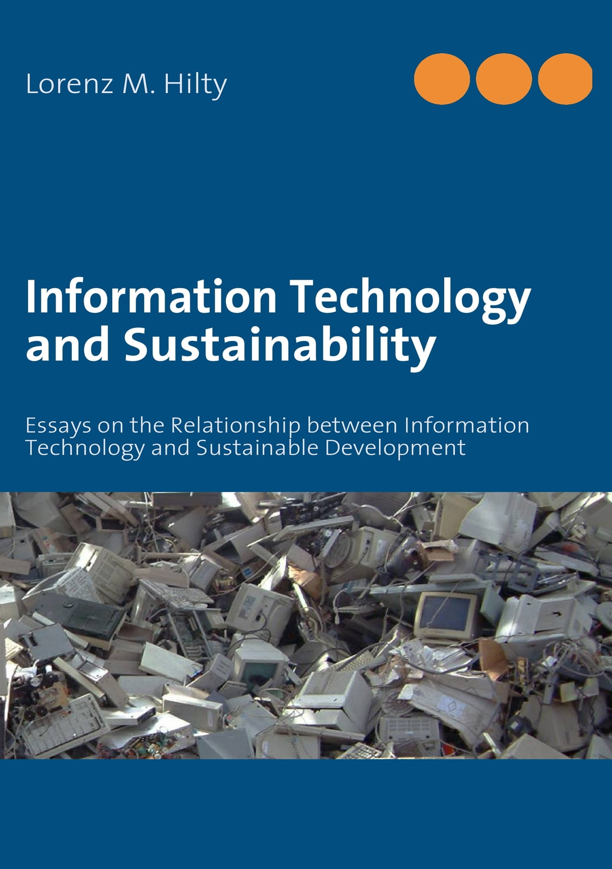 Information Technology And Sustainability Ebook By Lorenz M Hilty  Information Technology And Sustainability Ebook By Lorenz M Hilty     Rakuten Kobo Health Essay Writing also Custom Service  Essay Good Health