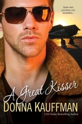 A Great Kisser ebook by Donna Kauffman
