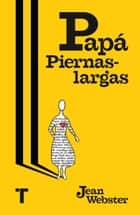 Papá Piernaslargas eBook by Jean Webster, María Sierra, Jean Webster
