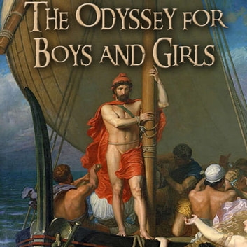 The Odyssey for Boys and Girls audiobook by Alfred John Church