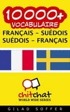 10000+ vocabulaire Français - Suédois ebook by Gilad Soffer