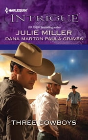 Three Cowboys - Virgil\Morgan\Wyatt ebook by Julie Miller,Dana Marton,Paula Graves