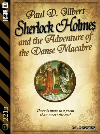 Sherlock Holmes and the Adventure of the Danse Macabre ebook by Paul D. Gilbert