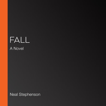 Fall; or, Dodge in Hell - A Novel audiobook by Neal Stephenson