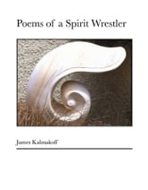 Poems of a Spirit Wrestler ebook by James Kalmakoff