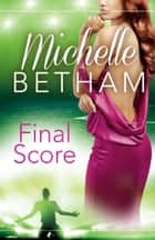 Final Score ebook by Michelle Betham