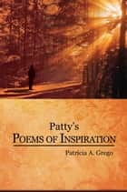 Patty's Poems of Inspiration ebook by Patricia A. Grego