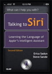 Talking to Siri - Learning the Language of Apple's Intelligent Assistant ebook by Erica Sadun,Steve Sande
