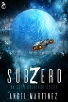 Sub Zero ebook by Angel Martinez