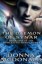 The Daemon Of Synar ebook by Donna McDonald