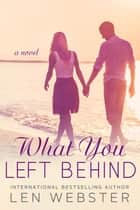 What You Left Behind - Thirty-Eight, #3 ebook by Len Webster
