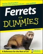 Ferrets For Dummies ebook by Kim Schilling, Susan A. Brown