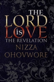 The Lord is Love ebook by Nizza Ohovwore
