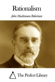 Rationalism ebook by J. M. Robertson