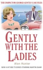 Gently with the Ladies ebook by Alan Hunter