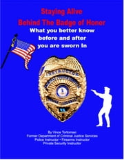 Staying Alive Behind the Badge of Honor ebook by Vincent Tortomasi