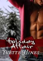 Holiday Affair ebook by Yvette Hines
